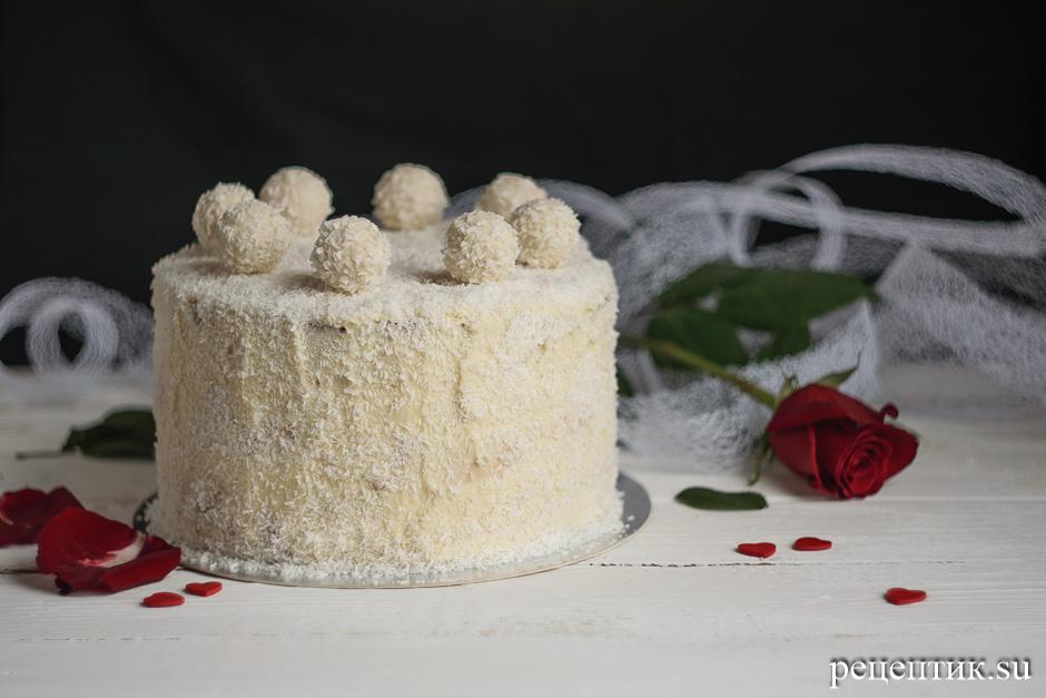 Торт «Рафаэлло» в домашних условиях – очень вкусный и нежный - рецепт с фото